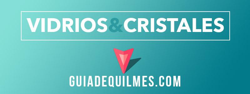 Vidrierias, vidrios y cristales en Quilmes