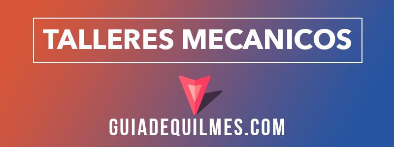Talleres Mecanicos en Quilmes